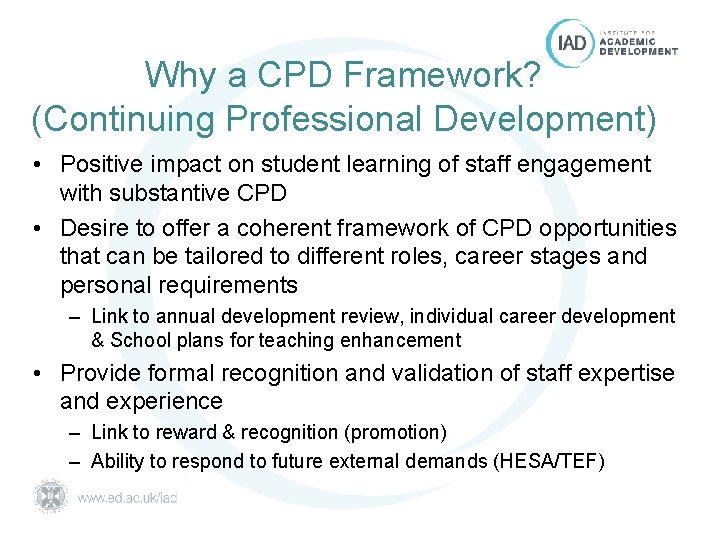 Why a CPD Framework? (Continuing Professional Development) • Positive impact on student learning of