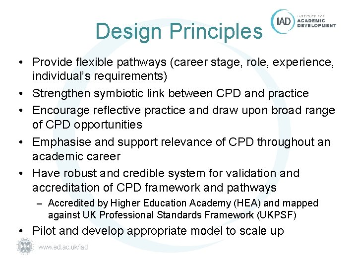 Design Principles • Provide flexible pathways (career stage, role, experience, individual's requirements) • Strengthen