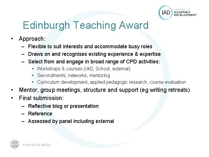 Edinburgh Teaching Award • Approach: – Flexible to suit interests and accommodate busy roles