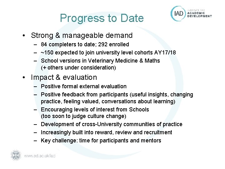Progress to Date • Strong & manageable demand – 84 completers to date; 292