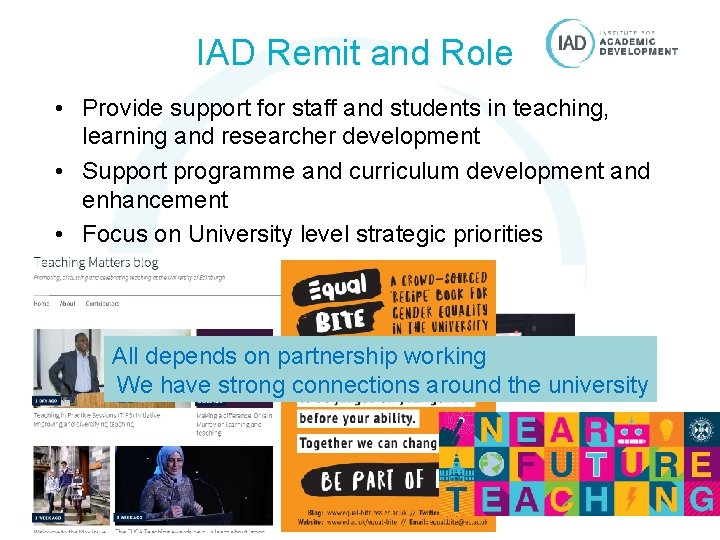 IAD Remit and Role • Provide support for staff and students in teaching, learning