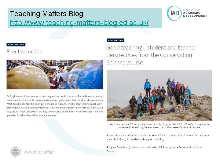 Teaching Matters Blog http: //www. teaching-matters-blog. ed. ac. uk/