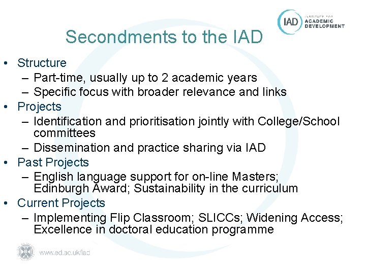 Secondments to the IAD • Structure – Part-time, usually up to 2 academic years