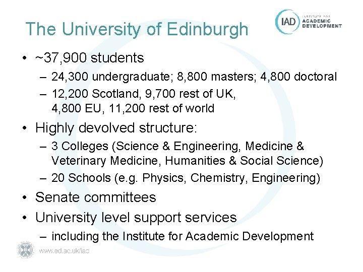The University of Edinburgh • ~37, 900 students – 24, 300 undergraduate; 8, 800