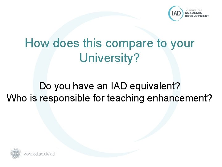 How does this compare to your University? Do you have an IAD equivalent? Who