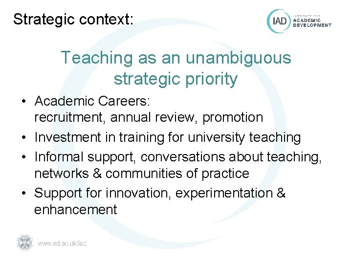 Strategic context: Teaching as an unambiguous strategic priority • Academic Careers: recruitment, annual review,