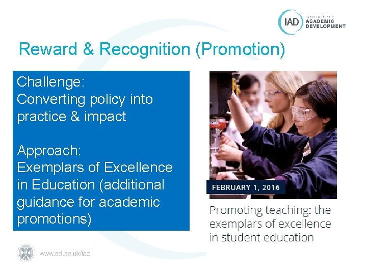 Reward & Recognition (Promotion) Challenge: Converting policy into practice & impact Approach: Exemplars of