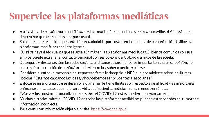 Supervice las plataformas mediáticas ● ● ● ● ● Varias tipos de plataformas mediáticas