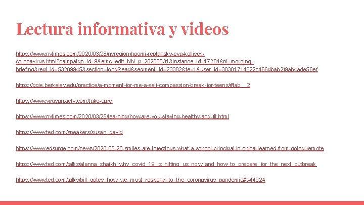 Lectura informativa y videos https: //www. nytimes. com/2020/03/28/nyregion/naomi-replansky-eva-kollischcoronavirus. html? campaign_id=9&emc=edit_NN_p_20200331&instance_id=17204&nl=morningbriefing&regi_id=53209945&section=long. Read&segment_id=23382&te=1&user_id=30301714822 c 466 dbab