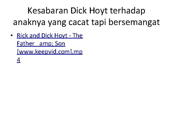 Kesabaran Dick Hoyt terhadap anaknya yang cacat tapi bersemangat • Rick and Dick Hoyt