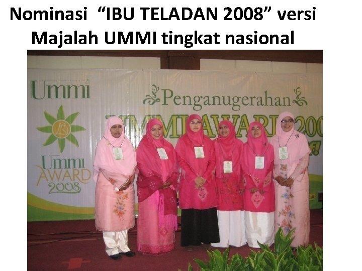 """Nominasi """"IBU TELADAN 2008"""" versi Majalah UMMI tingkat nasional"""