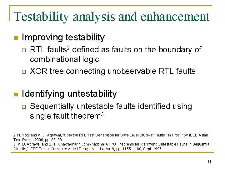 Testability analysis and enhancement n Improving testability q q n RTL faults 2 defined