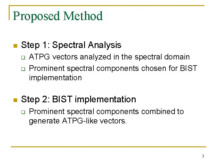 Proposed Method n Step 1: Spectral Analysis q q n ATPG vectors analyzed in