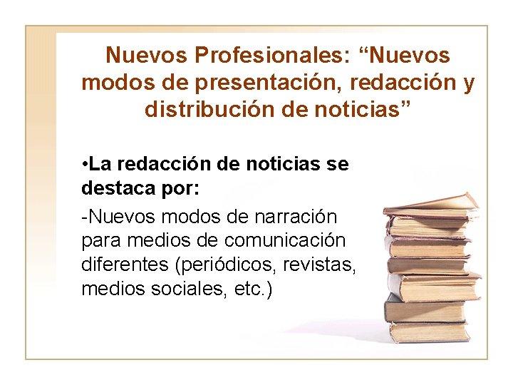 """Nuevos Profesionales: """"Nuevos modos de presentación, redacción y distribución de noticias"""" • La redacción"""