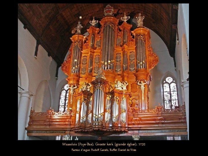 Maassluis (Pays-Bas), Groote kerk (grande église), 1732 Facteur d'orgue: Rudolf Garrels, Buffet: Daniel de