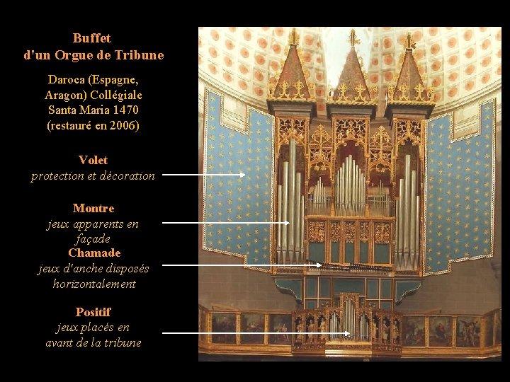 Buffet d'un Orgue de Tribune Daroca (Espagne, Aragon) Collégiale Santa Maria 1470 (restauré en