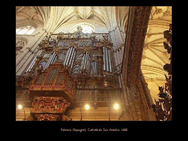 Palencia (Espagne), Cathédrale San Antolin, 1688