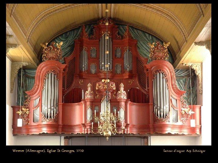 Weener (Allemagne), Eglise St Georges, 1710 facteur d'orgue: Arp Schnitger
