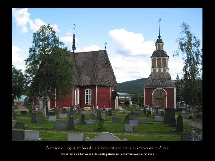 Overtonea: l'église en bois du 17 e siècle est une des mieux préservée de