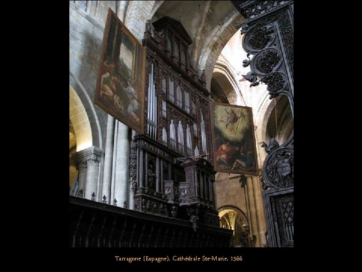 Tarragone (Espagne), Cathédrale Ste-Marie, 1566