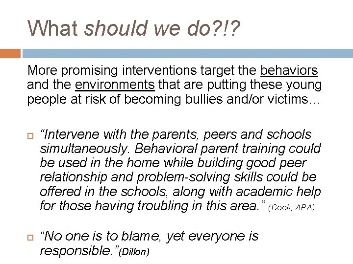 What should we do? !? More promising interventions target the behaviors and the environments