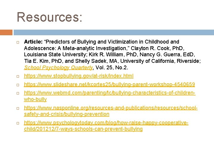 """Resources: Article: """"Predictors of Bullying and Victimization in Childhood and Adolescence: A Meta-analytic Investigation,"""