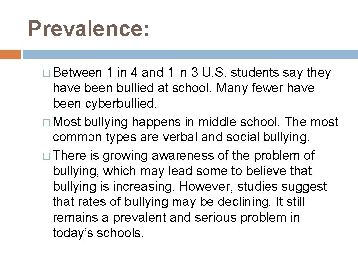 Prevalence: � Between 1 in 4 and 1 in 3 U. S. students say