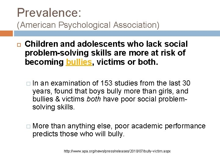 Prevalence: (American Psychological Association) Children and adolescents who lack social problem-solving skills are more