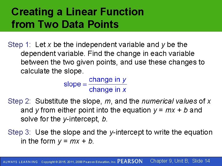 Creating a Linear Function from Two Data Points Step 1: Let x be the