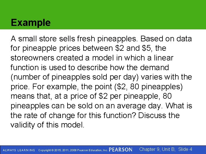 Example A small store sells fresh pineapples. Based on data for pineapple prices between
