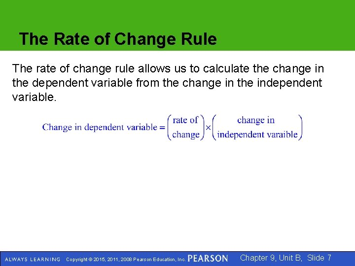 The Rate of Change Rule The rate of change rule allows us to calculate