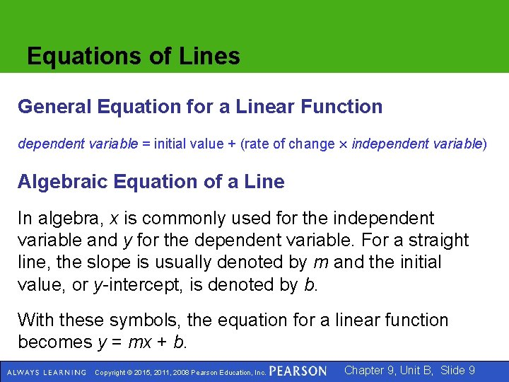 Equations of Lines General Equation for a Linear Function dependent variable = initial value