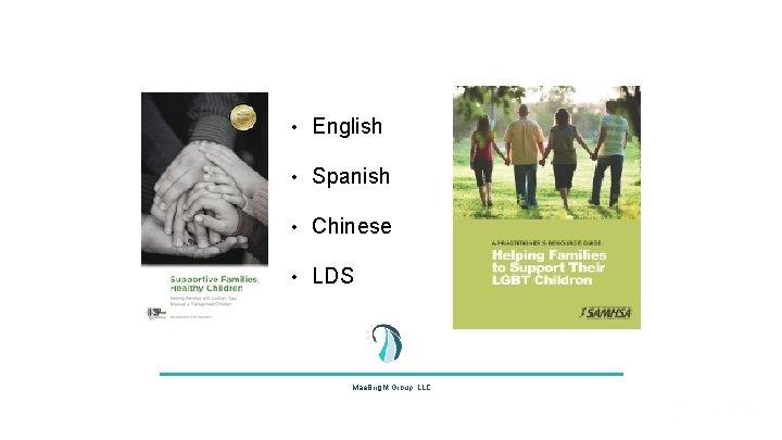 • English • Spanish • Chinese • LDS Mae. Bright Group, LLC