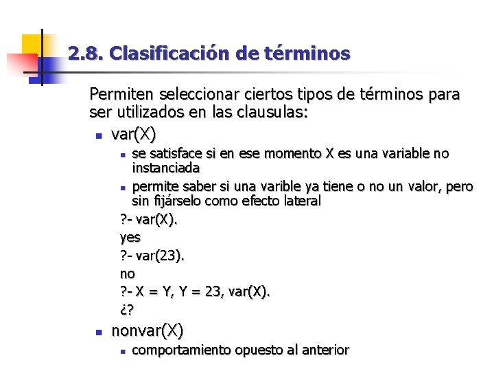 2. 8. Clasificación de términos Permiten seleccionar ciertos tipos de términos para ser utilizados