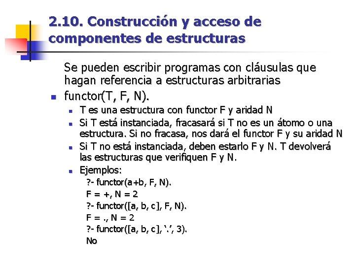 2. 10. Construcción y acceso de componentes de estructuras n Se pueden escribir programas