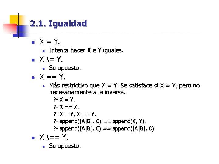 2. 1. Igualdad n X = Y. n n X = Y. n n