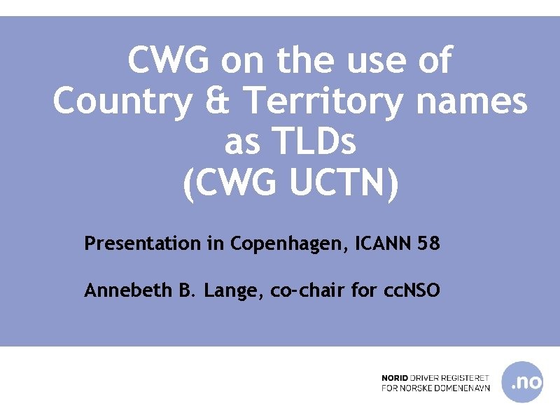CWG on the use of Country & Territory names as TLDs (CWG UCTN) Presentation