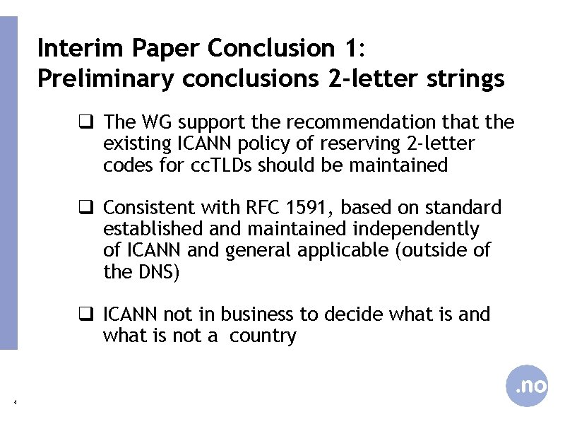 Interim Paper Conclusion 1: Preliminary conclusions 2 -letter strings q The WG support the