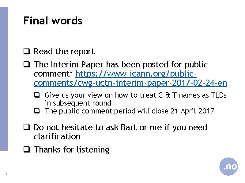 Final words q Read the report q The Interim Paper has been posted for