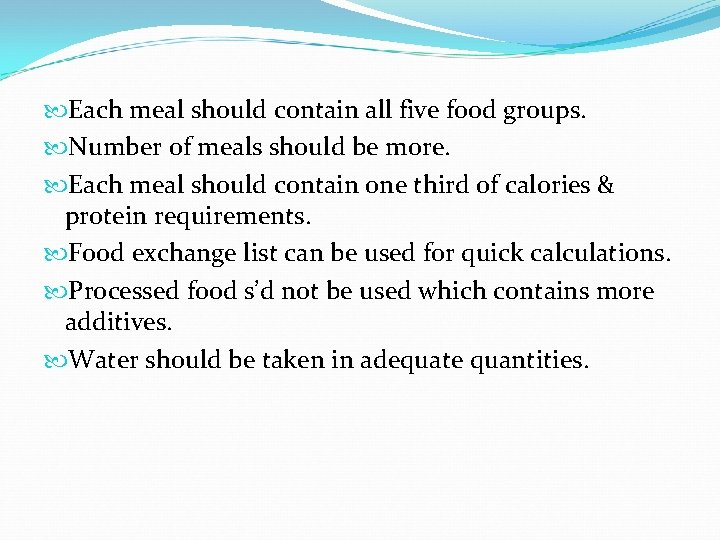 Each meal should contain all five food groups. Number of meals should be