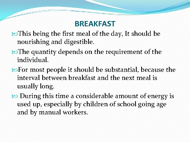 BREAKFAST This being the first meal of the day, It should be nourishing and