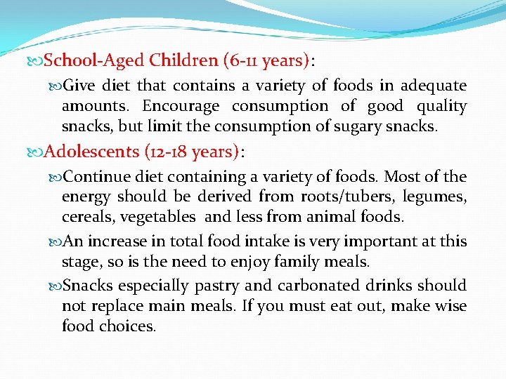 School-Aged Children (6 -11 years): Give diet that contains a variety of foods