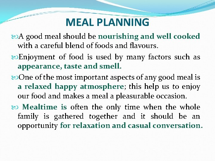 MEAL PLANNING A good meal should be nourishing and well cooked with a careful