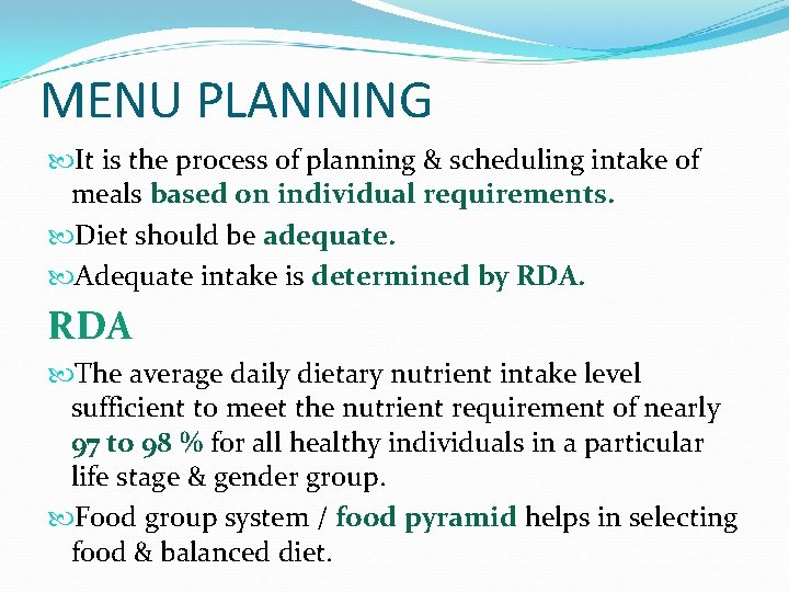 MENU PLANNING It is the process of planning & scheduling intake of meals based