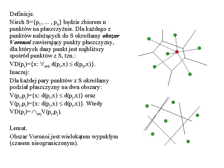 Definicje. Niech S={p 1, . . . , pn} będzie zbiorem n punktów na