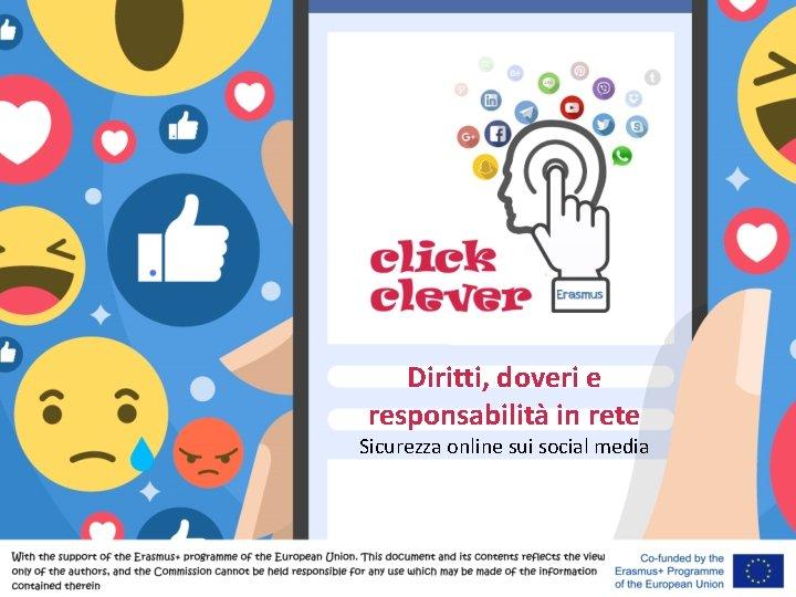 Diritti, doveri e responsabilità in rete Sicurezza online sui social media