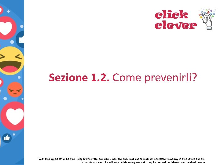 Sezione 1. 2. Come prevenirli? With the support of the Erasmus+ programme of the