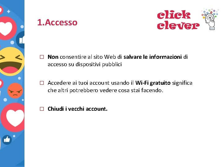 1. Accesso � Non consentire al sito Web di salvare le informazioni di accesso