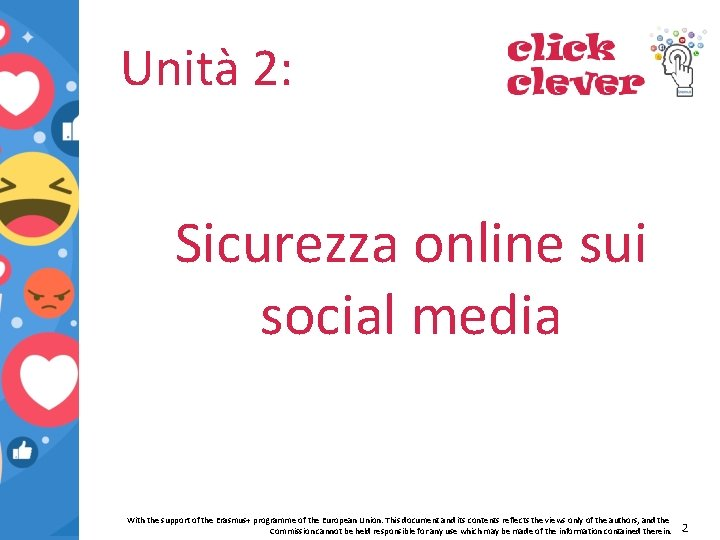 Unità 2: Sicurezza online sui social media With the support of the Erasmus+ programme