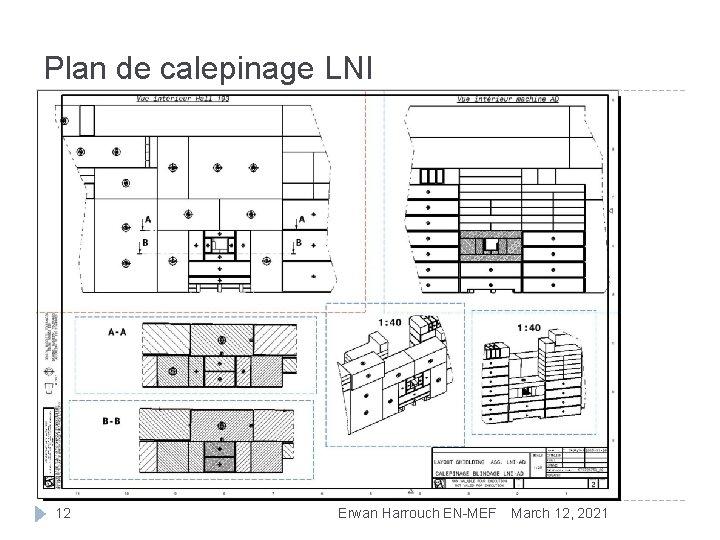 Plan de calepinage LNI 12 Erwan Harrouch EN-MEF March 12, 2021